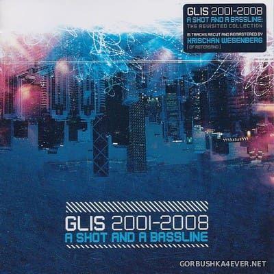 Glis - A Shot And A Bassline (2001-2008) [2008]