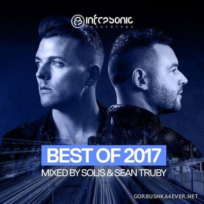 Infrasonic - Best Of 2017 (Mixed by Solis & Sean Truby)