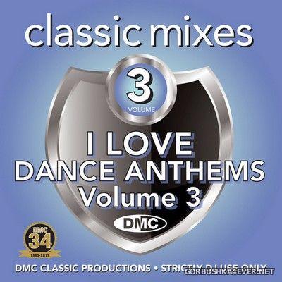 [DMC] Classic Mixes - I Love Dance Anthems vol 3 [2017]