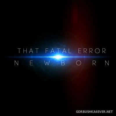 That Fatal Error - Newborn [2017]