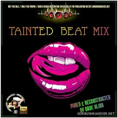 Dave Alibo - Tainted Beat Mix [2013]