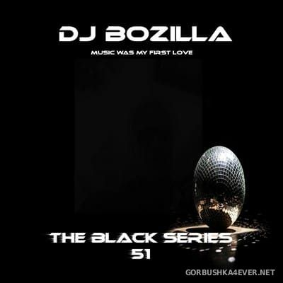 DJ Bozilla - The Black Series 51 [2017]