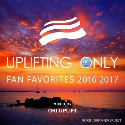 Uplifting Only - Fan Favorites 2016-2017 by Ori Uplift
