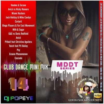 DJ Popeye - [MDDT] Club Dance Mini Mix 14 [2013]
