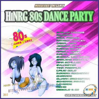 HiNRG 80s Dance Party 2017 by Murderbot