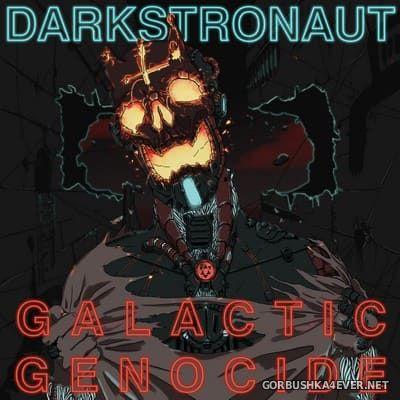 Darkstronaut - Galactic Genocide [2017]