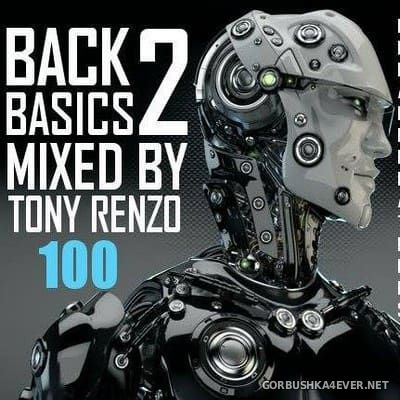 Back2Basics Italo Mix vol 100 [2017] by Tony Renzo