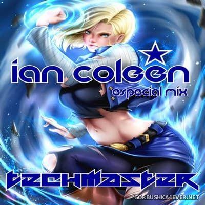 DJ TechMaster - Ian Coleen Especial Mix [2017]