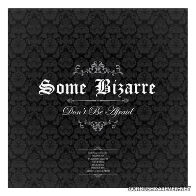Some Bizarre - Don't Be Afraid (Remixes) [2017]