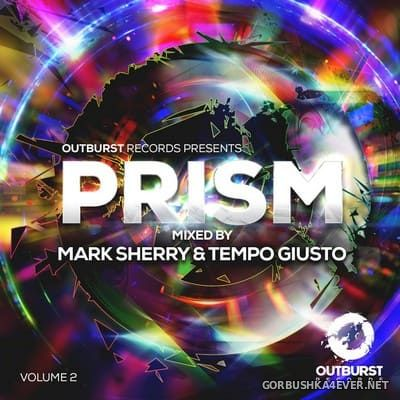 Outburst Records presents Prism vol 2 [2017] Mixed by Mark Sherry & Tempo Giust