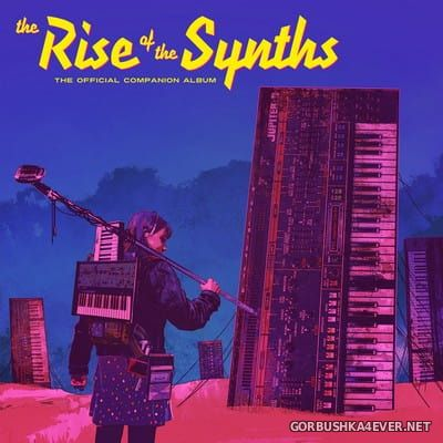 The Rise Of The Synths (The Official Companion Album) [2017]