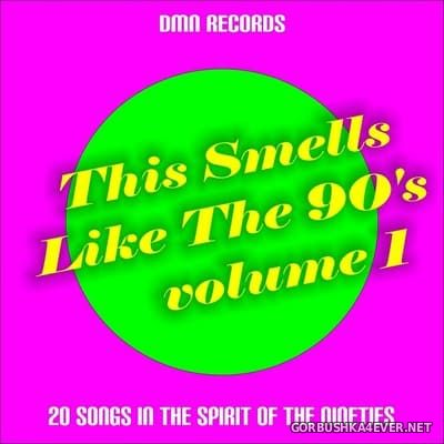This Smells Like The 90s vol 1 (20 Songs In The Spirit Of The Nineties) [2017]