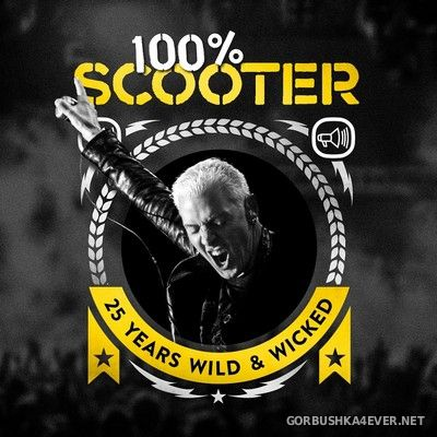 Scooter - 100% Scooter (25 Years Wild & Wicked) [2017]