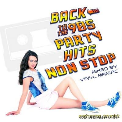 Back To The 90s Party Hits Non Stop [2017] by Vinyl Maniac DJ