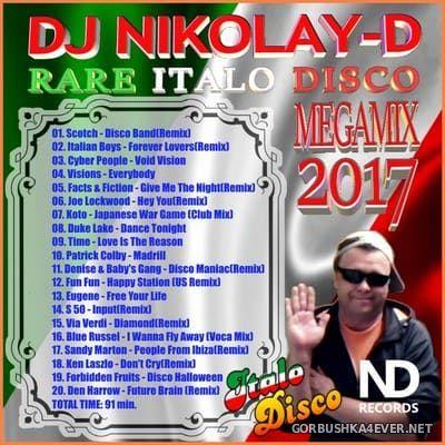 DJ Nikolay-D - Rare Italo Disco Megamix 2017