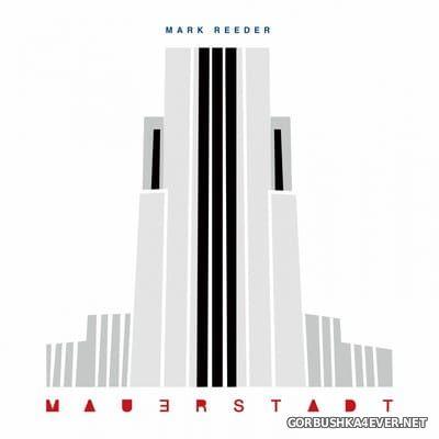 Mark Reeder - Mauerstadt [2017]