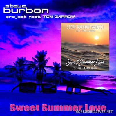 Steve Burbon Project feat Tom Garrow - Sweet Summer Love [2017]