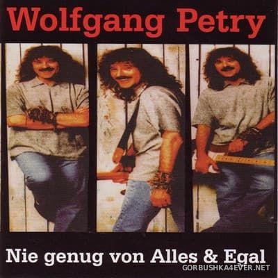Fox Records] Wolfgang Petry - Nie Genug Von Alles & Egal [1996]