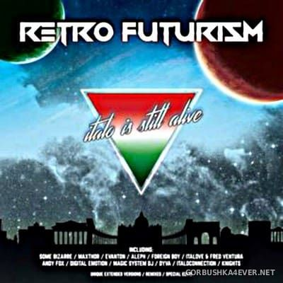 Retro Futurism - Italo Is Still Alive [2017] Mixed by Cziras