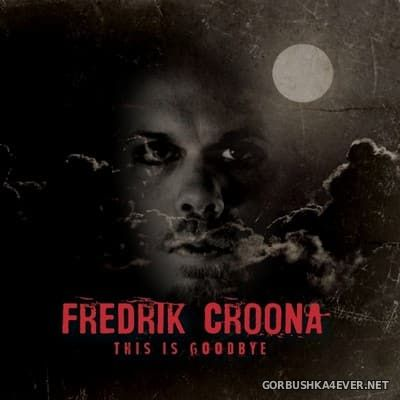 Fredrik Croona - This Is Goodbye [2017]