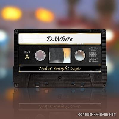 D.White - Ticket Tonight [2017]