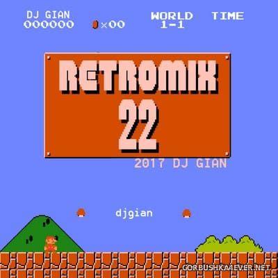 DJ GIAN - RetroMix vol 22 [2017]