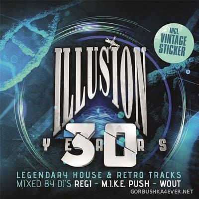 30 Years Illusion [2017] / 3xCD / Mixed by Regi, M.1.K.E. Push & Wout