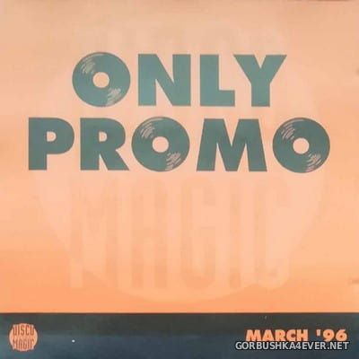 [Disco Magic] Only Promo - March '96 [1996]