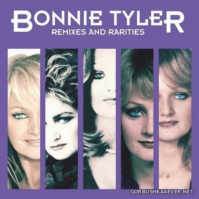 Bonnie Tyler - Remixes and Rarities (Remastered) [2017] / 2xCD