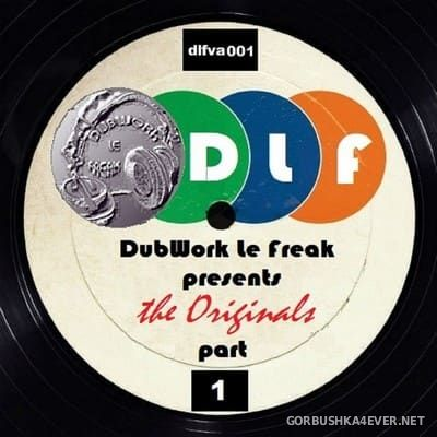 DubWork Le Freak presents The Originals Part 1 [2017]