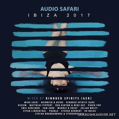 Audio Safari Ibiza 2017 (Mixed by Kindred Spirits)