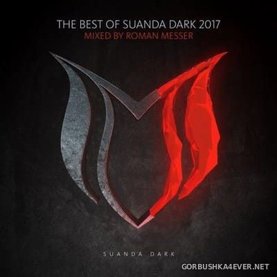 The Best Of Suanda Dark 2017 (Mixed By Roman Messer)