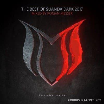 The Best Of Suanda Dark 2017 (Mixed By Roman Messer)