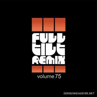 Full Tilt Remix vol 75 [2017]