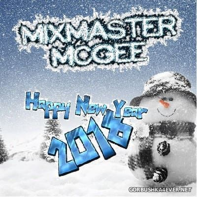MixMaster McGee - Happy New Year 2018 (Continious Mix 106)