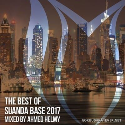 Suanda Base - The Best Of 2017 (Mixed By Ahmed Helmy)