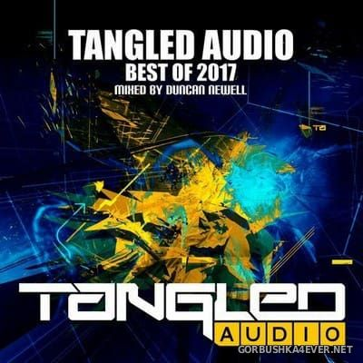 Tangled Audio - Best Of 2017 (Mixed by Duncan Newell)