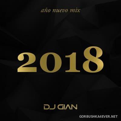 DJ GIAN - Ano Nuevo Mix 2018 [2017]
