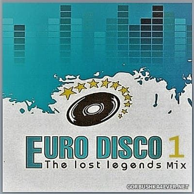 Euro Disco - The Lost Legends Mix vol 1 [2017] by Only Mix