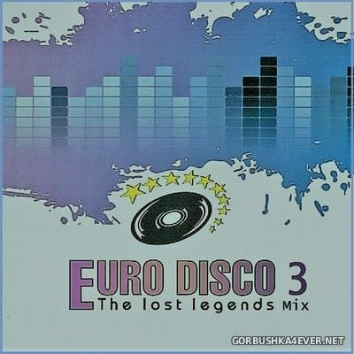 Euro Disco - The Lost Legends Mix vol 3 [2018] by Only Mix