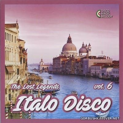 Italo Disco - The Lost Legends vol 6 [2017]