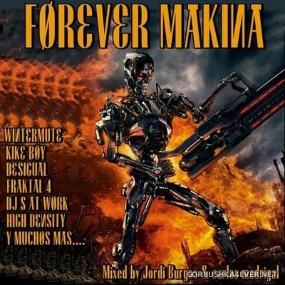 Forever Makina [2017] Mixed by Jordi Burgos & Carlos Madrigal