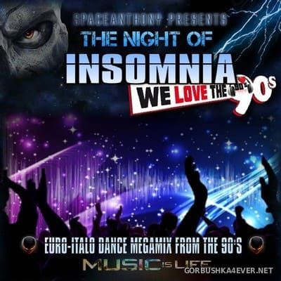 The Night Of Insomnia (Euro-Italo Dance 90s) Megamix [2018] By SpaceAnthony