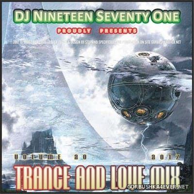 DJ Nineteen Seventy One - Trance & Love Mix vol 20 [2017]