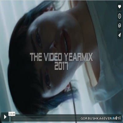 The Video Yearmix 2017 (Mixed By Hagge)