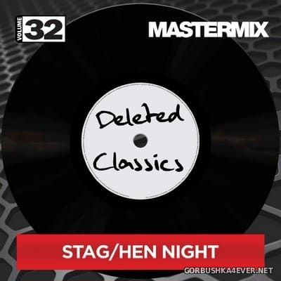 [Mastermix] Deleted Classics - volume 32 (Stag-Hen Night)
