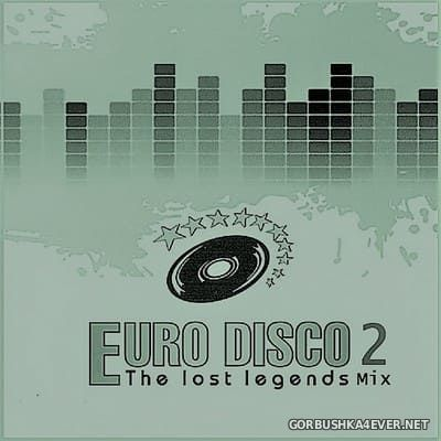 Euro Disco - The Lost Legends Mix vol 2 [2018] by Only Mix