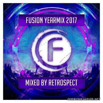 Fusion Records - Yearmix 2017 (Mixed By Retrospect) [2017]