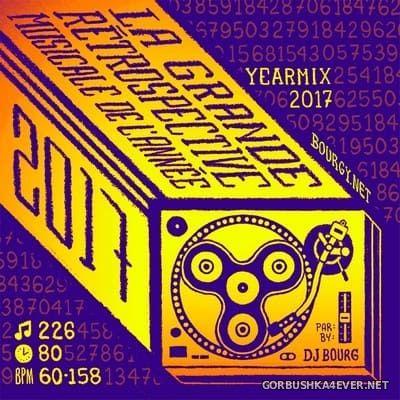DJ Bourg - La Grande Retrospective Musicale de l'Annee 2017