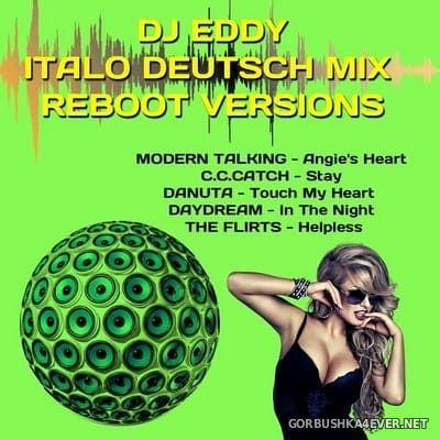 DJ Eddy - Italo Deutsch 80 Mix 1 [2017] Reboot Versions